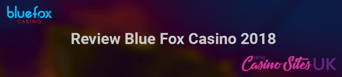 Casino Bluefox review 2018 UK