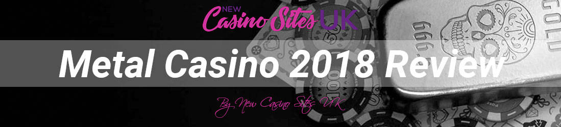 Metal-Casino-2018-review