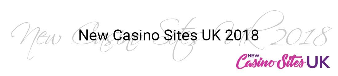 New Casino Sites UK 2018
