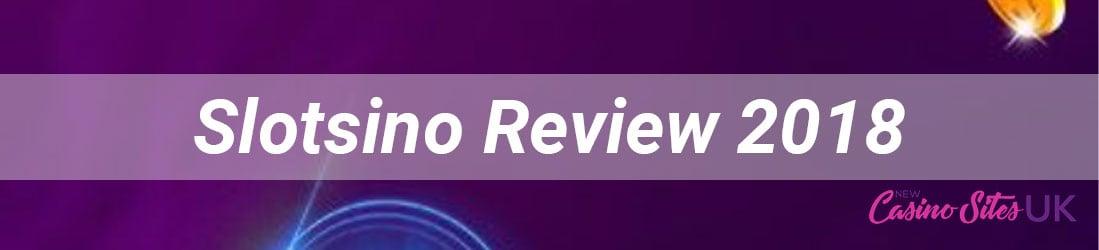 Slotsino-review-2018-uk