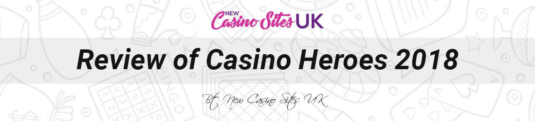 casino heroes uk review 2018