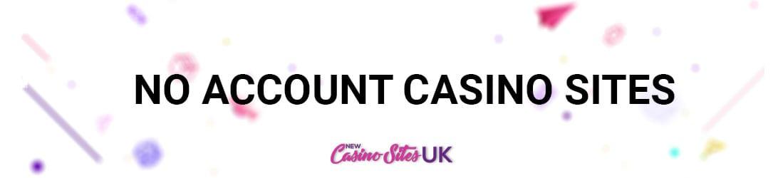 no-account-new-casino-sites