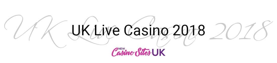 UK Live Casino 2018